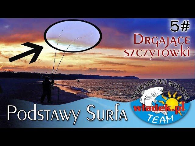 WładekTV - Drgające szczytówki (Surf z Władek TEAM cz.5)