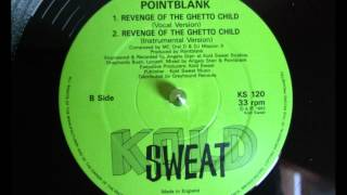 Pointblank - Revenge Of The Ghetto Child