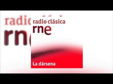 Juan Carlos Rodríguez. La Dársena - Radio Clásica-RNE