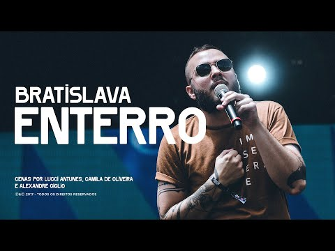 Bratislava - Enterro (part. Gustavo Bertoni)