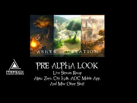 Ashes of Creation Pre-Alpha Look (Livestream Re-cap, City Halls, Alpha 0 Info, Mobile App, and More)