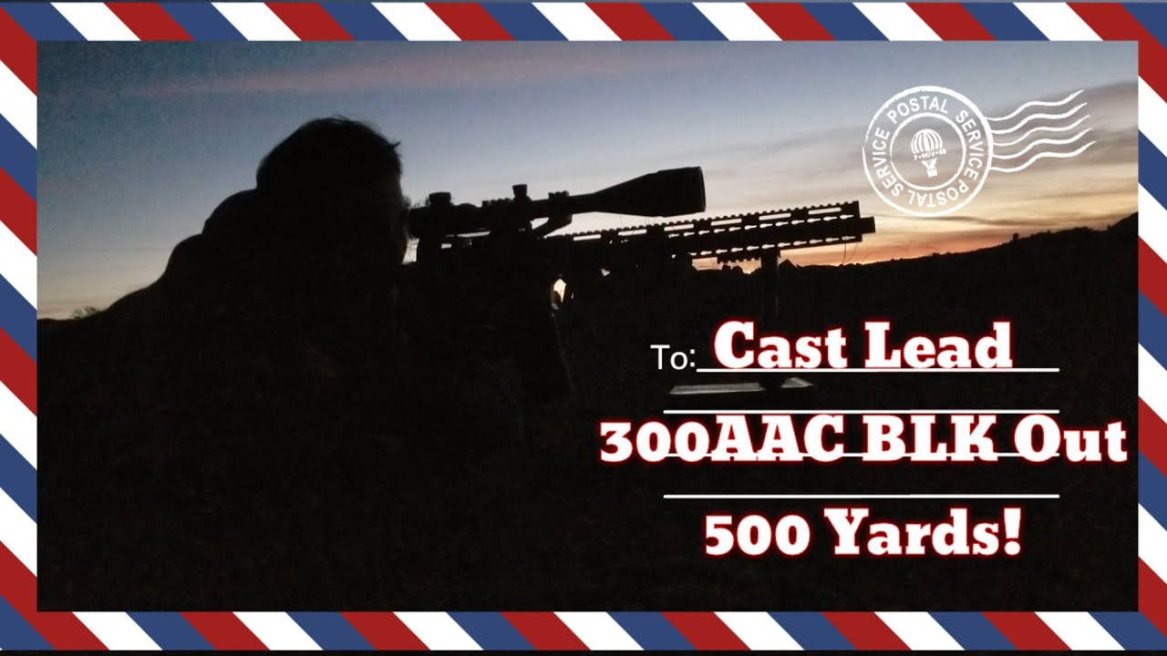 Long Range Night Shooting - 300AAC Blackout - Cast Lead @ 500 Yards