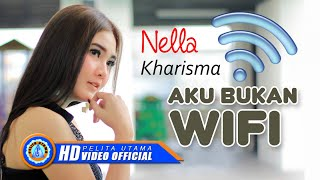 Nella Kharisma - AKU BUKAN WIFI ( Official Music Video ) [HD]