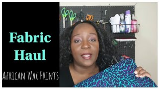 Fabric Haul | Ankara African Wax Prints