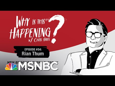 Chris Hayes Podcast With Rian Thum | Why Is This Happening? - Ep 54 | MSNBC