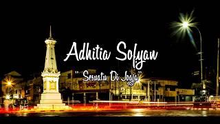 Gambar cover adhitia sofyan - sesuatu di jogja (lyric video)