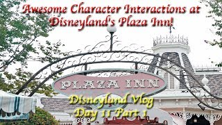 Awesome Character Interactions at Disneyland's Plaza Inn! | Disneyland Vlog | Day 11 Part 1
