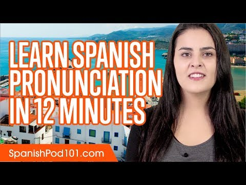 Learn Spanish Unciation In Minutes