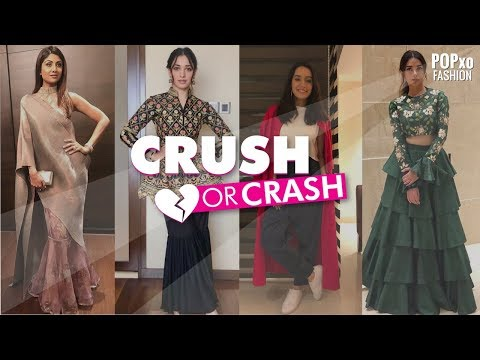 Crush Or Crash Celebrity Style Part 6 - POPxo Fashion