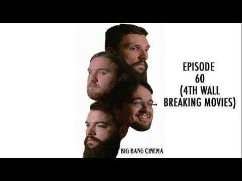 Big Bang Cinema: Episode 60 (4th Wall Breaking Films)