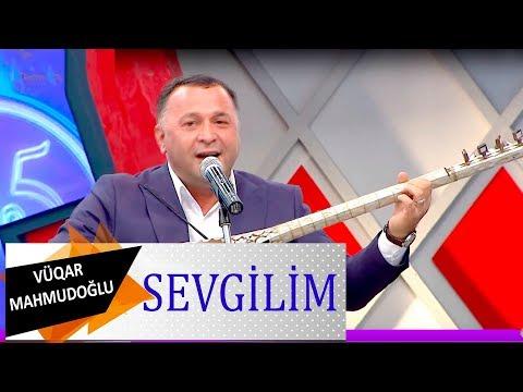 Asiq Vuqar Mahmudoglu Sevgilim