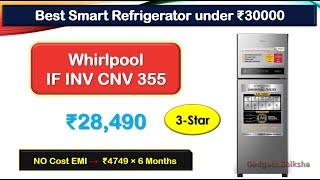 340-Liter Smart Refrigerator under 30000 Rupees {हिंदी में} | #Whirlpool IF INV CNV 355
