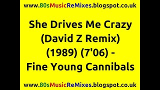 She Drives Me Crazy (David Z Remix) - Fine Young Cannibals | 80s Club Mixes | 80s Club Music