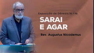 Sarai e Agar - Rev. Augustus Nicodemus (Gênesis 16.1-16)