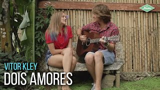 vitor kley dois amores video clipe oficial