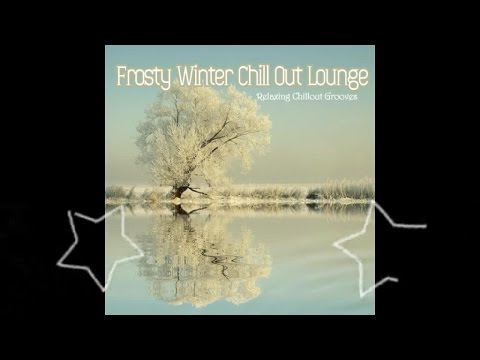 Frosty Winter Chill Out Lounge (Continuous Mix) ▶ Chill2Chill