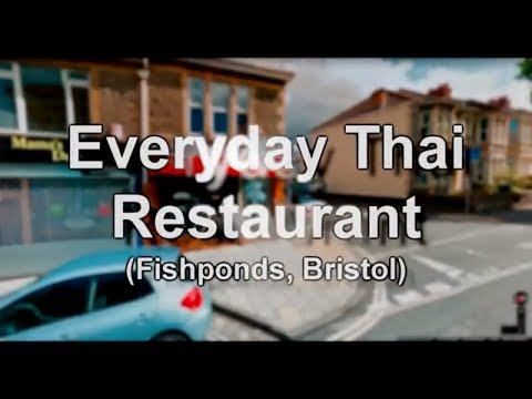 Andy's Gastronomically Good Gaffs: Everyday Thai, Fishponds, Bristol