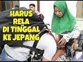 HARUS LDR SAAT ISTRI HAMIL MUDA INDONESIA-JEPANG (pamitan dengan jabang bayi)
