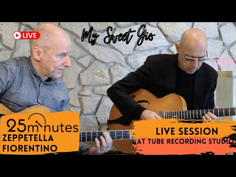 25 Minutes, Live Session At Tube Recording Studio - Zeppetella & Fiorentino (My Sweet Gio)