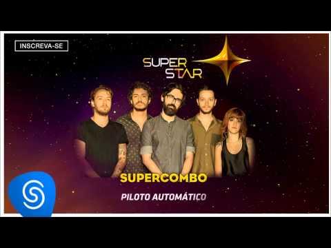 Supercombo - Piloto Automático (Superstar 2015) [Áudio Oficial]