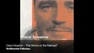 "Cisco Houston - ""Pat Works on the Railroad"""