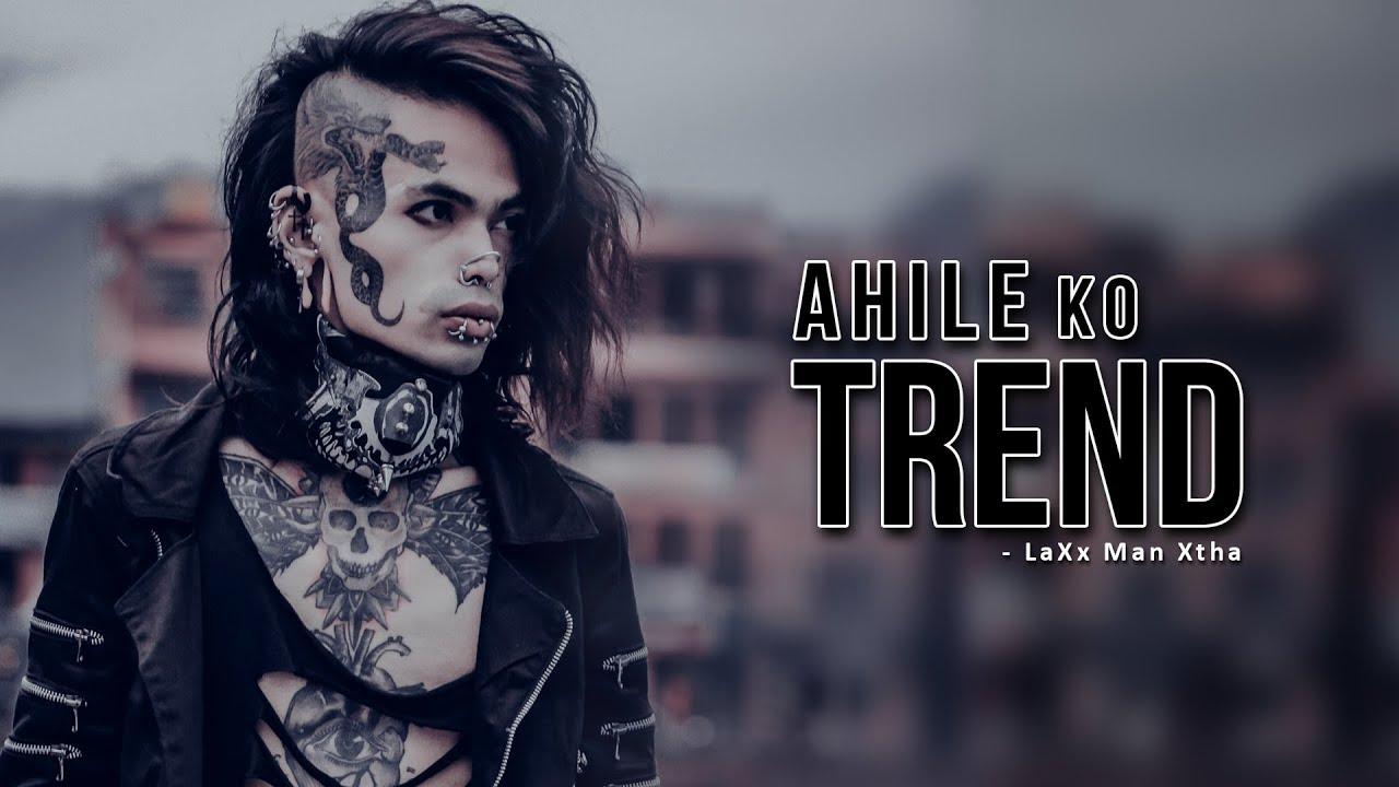 LaXx Man Xtha - Ahile Ko Trend | Official Music Video | Prod. MGJ Beats