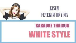 Download Mp3  Karaoke-thaisub  Kisum - White Style Feat. Kim Ho Yeon