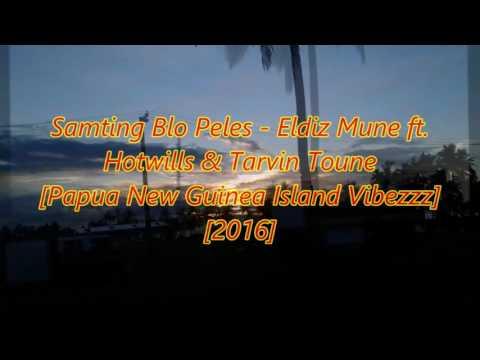 Samting Blo Peles [Audio] - Eldiz Mune ft. Hotwills & Tarvin Toune