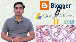 How to Link Blogger to Adsense in 5 Min. in 2018 and Earn Money l BLOGGER TUTORIAL PART 2 ( HINDI )