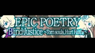 EPIC POETRY 「Blind Justice ~To each his own~」