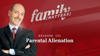 Episode 101 - Parental Alienation - Family Matters TV
