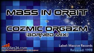 Mass In Orbit - Cozmic Orgazm (Borned Mix)