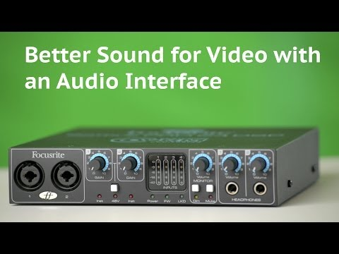Sound for Video: Audio Interfaces for Better Sound