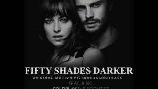 Fifty Shades Darker OST -  Coldplay The Scientist Official Aud…