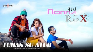 Gambar cover Nonna 3in1 feat Rap X - Tuhan Su Atur (Official Music Video)
