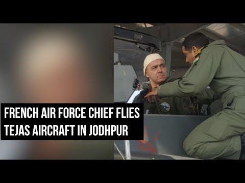 French Air Force Chief Flies Tejas Aircraft In Jodhpur