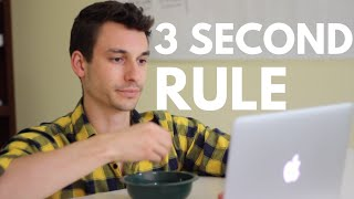 Feeling lazy? Use the 3 SECOND rule