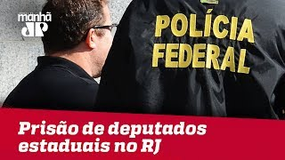 PF cumpre mandados de prisão contra deputados estaduais em desdobramento da Lava Jato no RJ