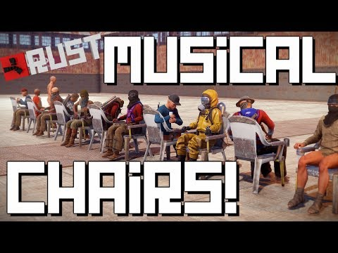 RUST | Musical CHAIRS!