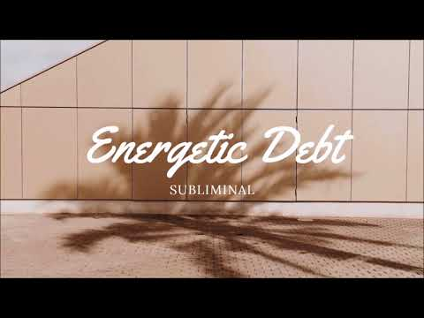 Release Energetic Debt ll Subliminal