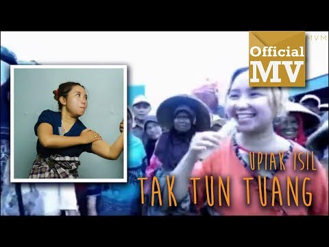 Upiak - Tak Tun Tuang (Official Music Video)