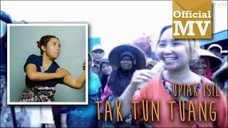 Download Video Upiak - Tak Tun Tuang (Official Music Video) MP3 3GP MP4