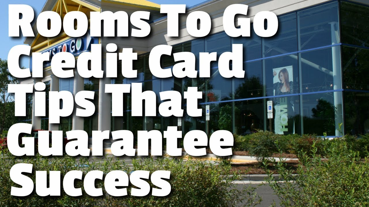 Rooms To Go Credit Card Tips That Guarantee Success - YouTube