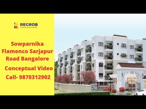 Sowparnika Flamenco Sarjapur Road Bangalore | Conceptual Video | Call 9870312902