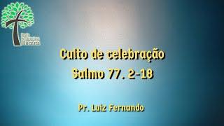 Culto de celebração 18:30h // 11 de março de 2021 // Igreja Presbiteriana Floresta -  GV