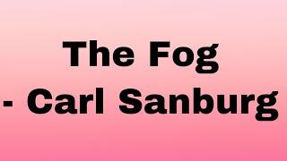 The Fog - Carl Sandburg || Poem Summary || Literary Devices || line by line Explanation || Class10