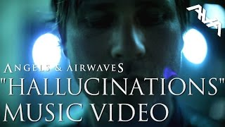 "Angels & Airwaves ""HALLUCINATIONS"" Official Music Video"