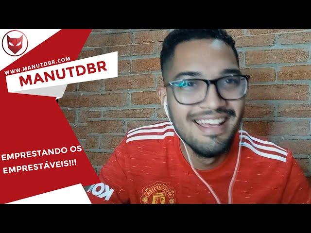EMPRESTANDO OS EMPRESTÁVEIS! - ManUtd BR News - T03 EP02