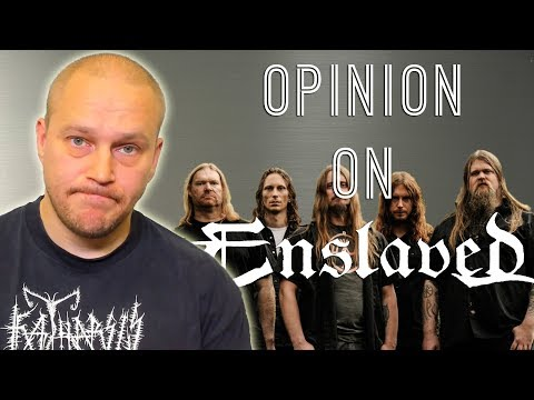 Enslaved is one of the best metal bands...