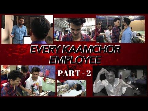 Every Kaamchor Employee - Part 2